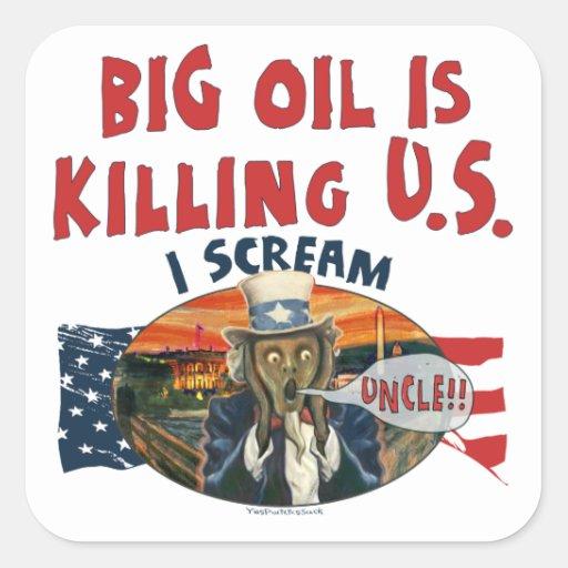 El aceite grande está matando a los E.E.U.U. Pegatina Cuadrada