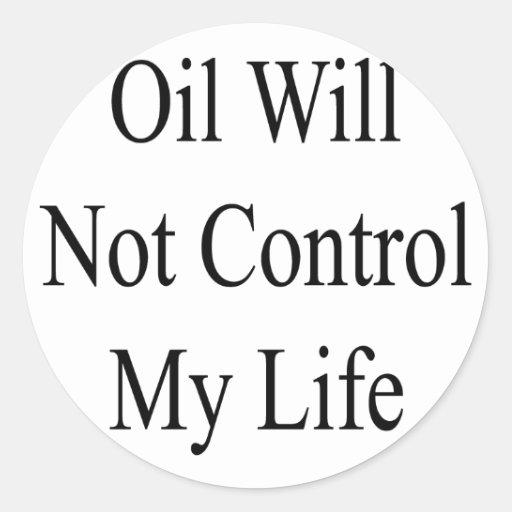 El aceite no controlará mi vida pegatina redonda