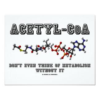 """El Acetilo-CoA incluso no piensa en metabolismo Invitación 4.25"""" X 5.5"""""""