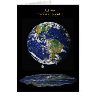 El acto ahora, allí no es ningún planeta B Tarjeta De Felicitación