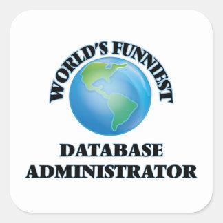 El administrador de la base de datos más divertido calcomania cuadrada personalizada