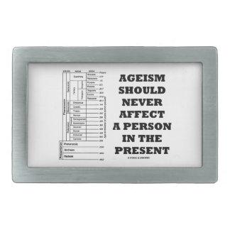 El Ageism debe nunca afectar a una persona en el Hebilla Cinturón Rectangular