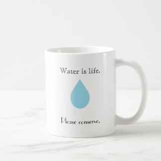 El agua es vida. Conserve por favor Taza