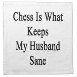 El ajedrez es qué mantiene a mi marido sano servilleta