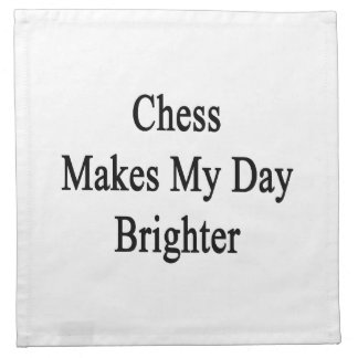 El ajedrez hace mi día más brillante servilletas imprimidas
