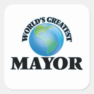 El alcalde más grande del mundo pegatina cuadrada