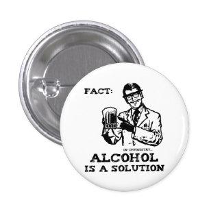 El alcohol es una solución en la química retra pin redondo de 1 pulgada