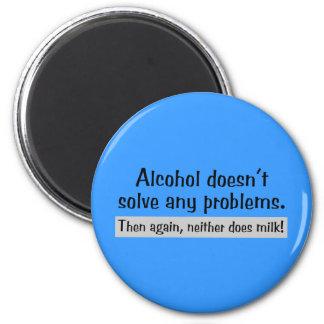 ¡El alcohol no soluciona ninguna problemas! Imán Redondo 5 Cm