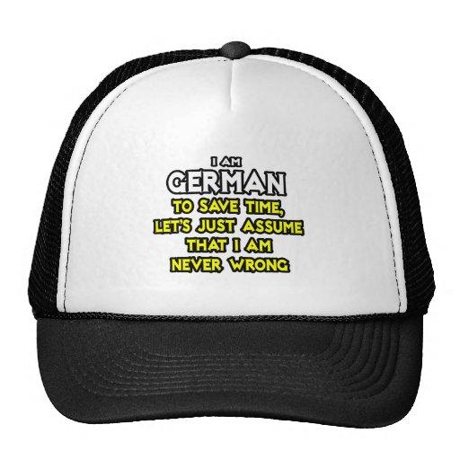 El alemán… asume que nunca soy incorrecto gorros