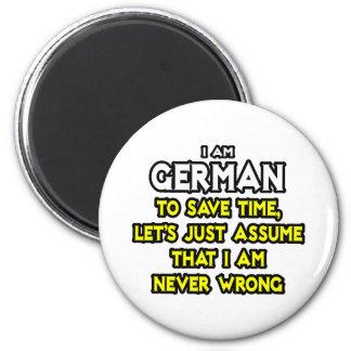 El alemán… asume que nunca soy incorrecto imán de frigorífico