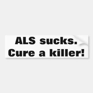El ALS chupa. Cure un killer1 Pegatina Para Auto