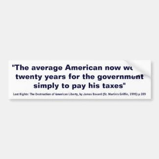 El americano medio trabaja 20 años para pagar impu etiqueta de parachoque