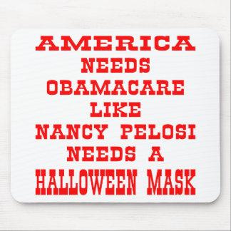 El americano necesita ObamaCare como Pelosi una má Alfombrillas De Raton