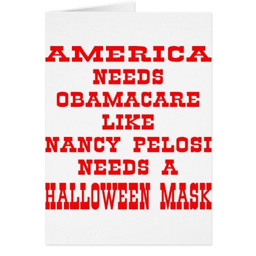 El americano necesita ObamaCare como Pelosi una má Tarjeta De Felicitación