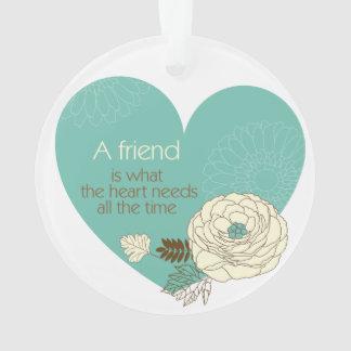el amigo es lo que diseñó la necesidad del corazón