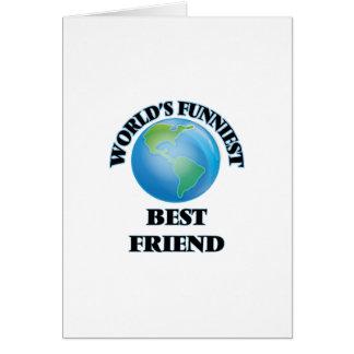 El amigo más divertido más divertido del mundo tarjeta de felicitación