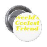 El amigo más fresco de los mundos pin