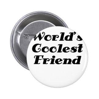 El amigo más fresco de los mundos pin redondo 5 cm