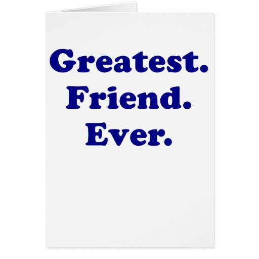 El amigo más grande nunca felicitacion