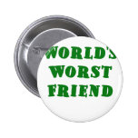 El amigo peor de los mundos pin