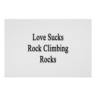 El amor chupa rocas de la escalada póster