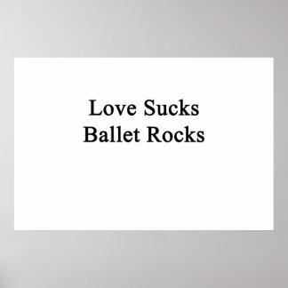 El amor chupa rocas del ballet póster
