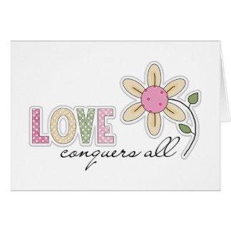 El amor conquista todos tarjeta de felicitación