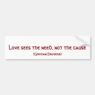 El amor considera la necesidad Bumpersticker Pegatina Para Auto