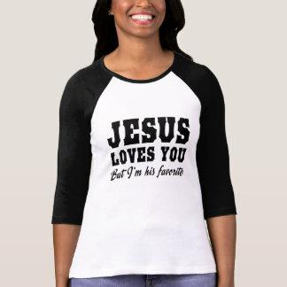 El amor de Jesús usted, pero yo es su favorito Playera
