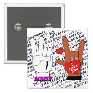 El amor de la paz del ASL nos dejó ser amigos Pin Cuadrado