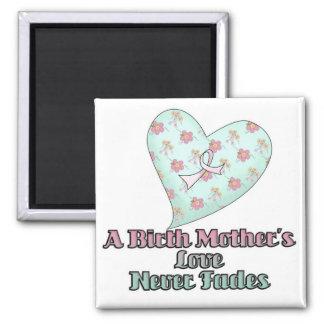 El amor de madres de nacimiento nunca se descolora iman para frigorífico