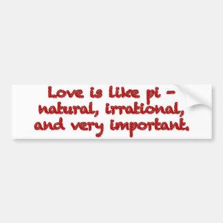 El amor es como el pi - pegatina para auto
