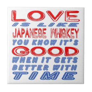 El amor es como el whisky japonés azulejo cuadrado pequeño