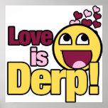 El amor es Herp Derp Posters