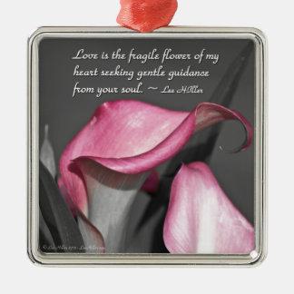 El amor es la flor frágil de… adorno de reyes