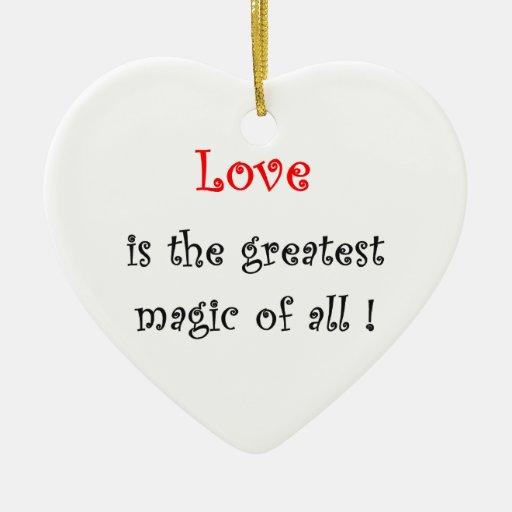 ¡El amor es la magia más grande de todos! - orname Adornos