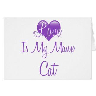 El amor es mi gato de la Isla de Man Tarjeta De Felicitación