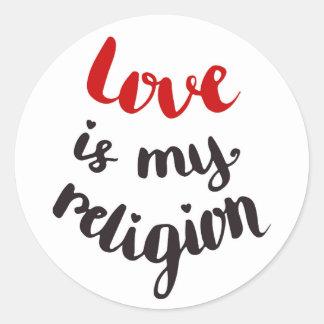 El amor es mi religión pegatina redonda