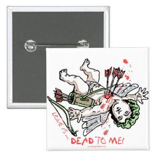 El amor es muerto a mí engranaje anti del amor pin cuadrado