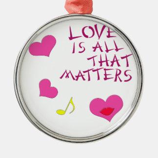 El amor es todo ese las materias adorno redondo plateado