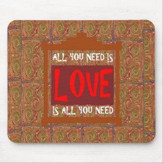 El amor es TODO lo que usted necesita - decir de Alfombrilla De Raton