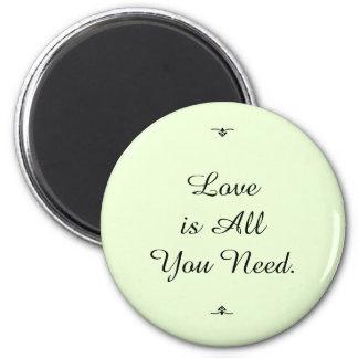 """El """"amor es todo lo que usted necesita """" imán redondo 5 cm"""