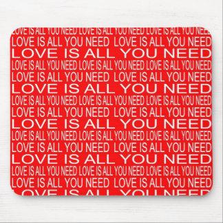 El amor es todo lo que usted necesita alfombrillas de raton