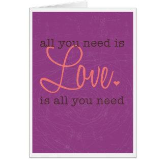 El amor es todo lo que usted necesita tarjeta de felicitación