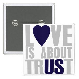 El amor está sobre la confianza - botón cuadrado pin cuadrado