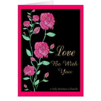 El amor esté con usted tarjeta de felicitación
