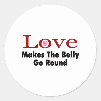 El amor hace que el Belly va alrededor Pegatina Redonda