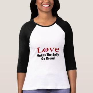 El amor hace que el Belly va alrededor Camiseta