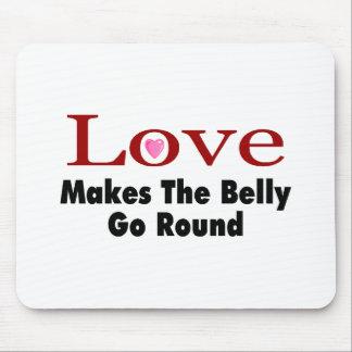 El amor hace que el Belly va alrededor Alfombrillas De Ratones