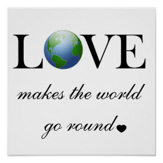 El amor hace que el mundo va alrededor impresiones